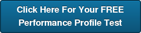 Click Here for Your Free Performance Profile Test