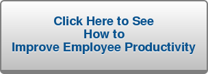 Click Here To See How to Improve Employee Productivity